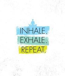 Inhale. Exhale. Repeat. Spa Yoga Meditation Retreat Organic Design Element Concept