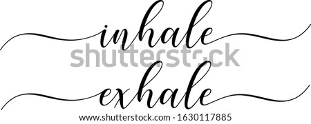 Inhale exhale text vector written with an elegant typography. Stock photo ©