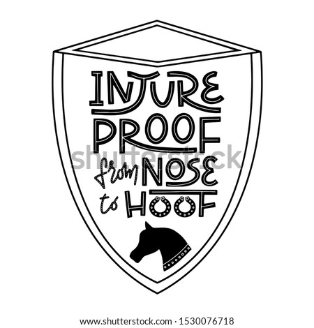 Injureproof from nose to hoof. Witty pun lettering for equestrian equine horse insurance and horse vet help and assessment. Concept for banners, leaflets, commercials and other forms of advertisement