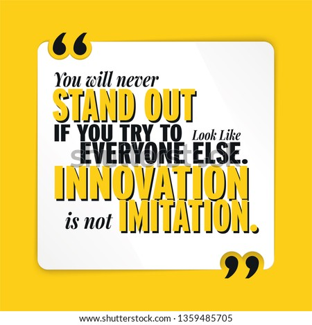 Innovation is not Imitation Motivational Inspirational Quote