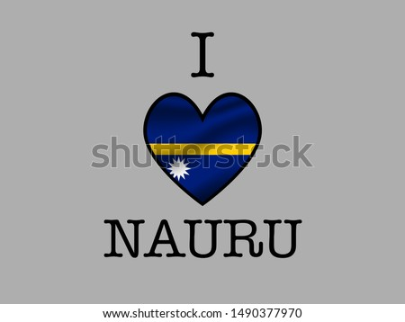 Inscription I LOVE with  simply and beauty heart inside National flag of Inscription I LOVE with  simply and beauty heart inside National flag of National flag of Republic of Nauru. original colors an