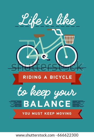 Inspirational and encouraging quote vector poster with bicycle. Hipster Quote Background, typography with sign and symbol. Modern poster