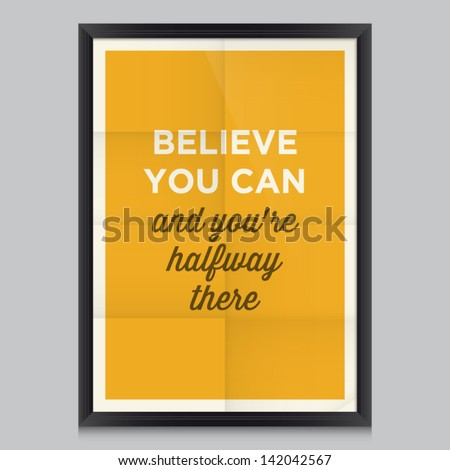 inspirational and motivational quotes poster by Theodore Roosevelt. Effects poster, frame, colors background and colors text are editable. Ideal for print poster, card, shirt, mug.