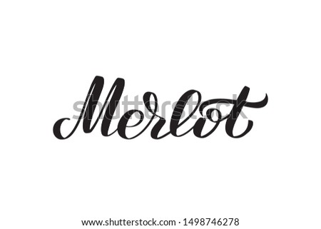 Inspirational handwritten brush lettering Merlot. Vector calligraphy illustration isolated on white background. Typography for banners, badges, postcard, t-shirt, prints, posters. Foto d'archivio ©
