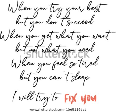Inspirational Lyrics Romantic quote. 'When try your best, but don't succeed. When get what you want, but not what you need. I will try to fix you' Stock photo ©