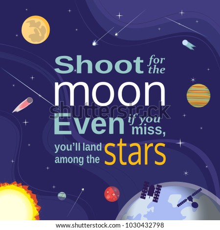 Inspirational motivated quote. Colorful outerspace cartoon. Shoot for the moon land among stars. Stars, comet, metheorite, space station background. Design for motivational slogan. Vector illustration