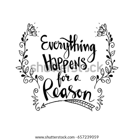 Inspirational Motivating Quote Everything Happens For A Reason Ez