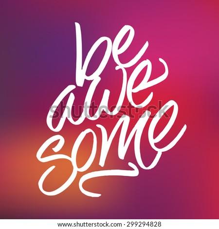 inspirational phrase 'be