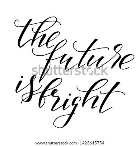 Inspirational phrase handwritten text script vector the future is bright.