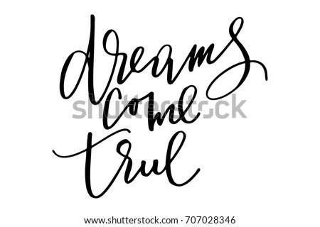 Inspirational phrase quote dreams come true handwritten text vector