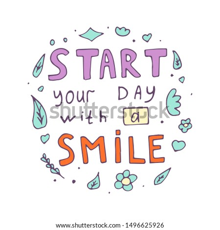Inspirational phrase: Start your day with a smile  . Positive motivational handwritten vector quote.