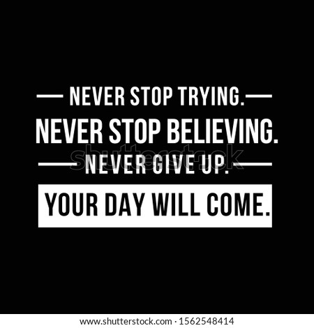 Inspirational Quote. Best motivational quotes and sayings about life, wisdom, positive, Uplifting, empowering, success, Motivation, and inspiration