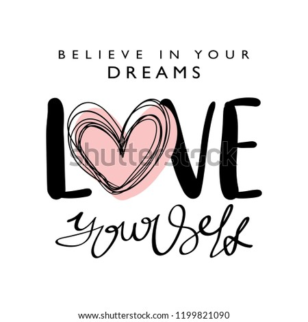 Inspirational quote concept / Vector illustration design element for t shirt graphics, prints, posters, cards, stickers and other uses