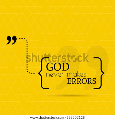 inspirational quote god never