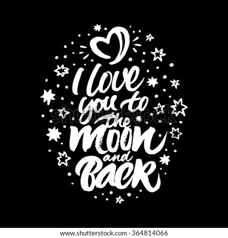 stock-vector-inspirational-quote-i-love-you-to-the-moon-and-back-white-hand-painted-brush-lettering-and-rough