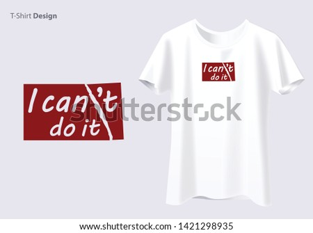 Inspirational Typographic Quote - I Can Do It Tshirt. - Vector - Vector
