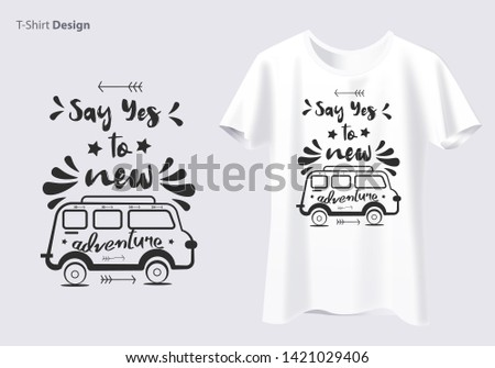 Inspirational Typographic Quote - Say Yes to New Adventures Tshirt. - Vector