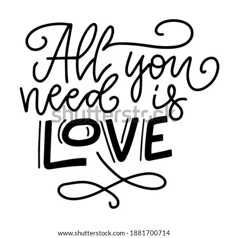 Inspirational valentine's day message - All You Need Is Love - in black text on white background. sentimental vector card design. Foto d'archivio ©