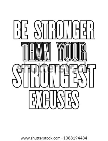 Inspiring motivation quote with text Be Stronger Than Your Strongest Excuses. Vector typography poster design concept. Distressed old metal sign texture.