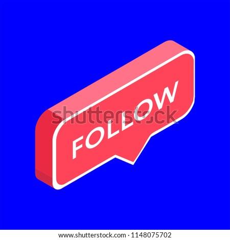 Instagram sticker follow vector illustration, isometric icon, pink 3d design illustration of the notification on the social media, vector, EPS10