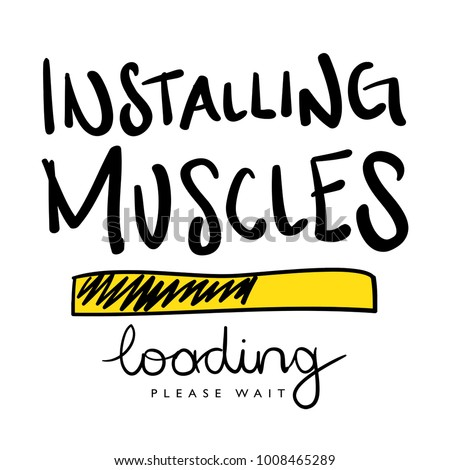 Installing muscles / Workout gym fitness bodybuilding concept slogan / Vector illustration design