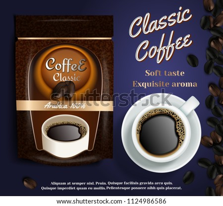 Instant coffee ads. Vector realistic illustration of instant coffee packaging bag flexible standing ziplock pouch mockup and cup of coffee. Classic coffee banner, poster design template.