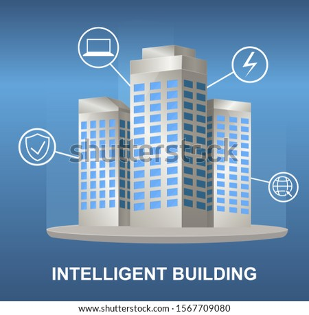 Intelligent building. Building automation. Building management system, monitoring, security, electricity, Internet access.