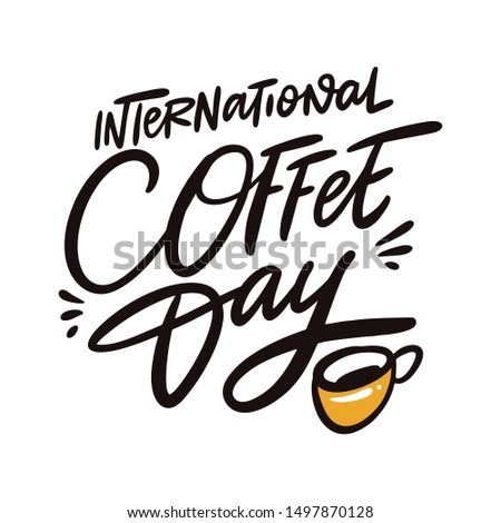 International coffee day hand drawn vector illustration and lettering. Isolated on white background.