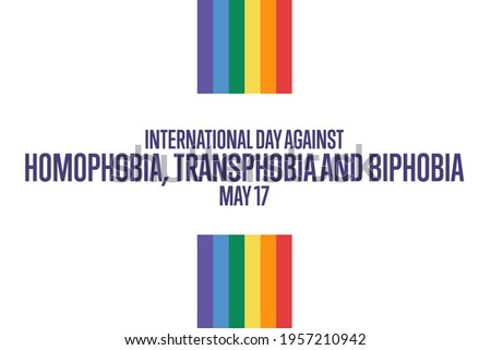 International Day Against Homophobia, Transphobia and Biphobia. May 17. Holiday concept. Template for background, banner, card, poster with text inscription. Vector EPS10 illustration Foto d'archivio ©