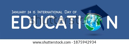 International day of Education on 24th of January greeting vector banner. Earth globe in graduation hat, mortarboard  instead of letter O as symbol of studying, knowledge, isolated at  blue background Foto stock ©