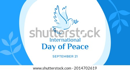 International Day of Peace. Vector web banner, illustration, poster, card for social media, networks. Text International Day of Peace, September 21. White dove with olive branch on white background.