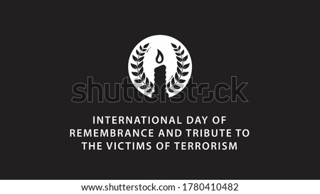 International Day of Remembrance and Tribute to the Victims of Terrorism. Vector illustration