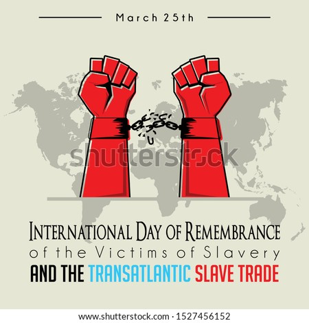 International Day of Remembrance of the Victims of Slavery and the Transatlantic Slave Trade with broken handcuffs on red hand