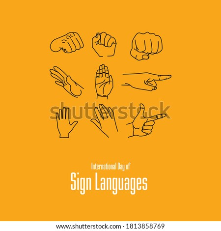 International Day of Sign Languages , 23 September.International Day of Sign Languages is celebrated annually across the world on 23 September every year along with International Week of the Deaf.