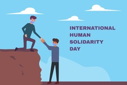 International Human Solidarity Day vector concept: Man helping his friend on the cliff by reaching hand with International Human Solidarity Day text