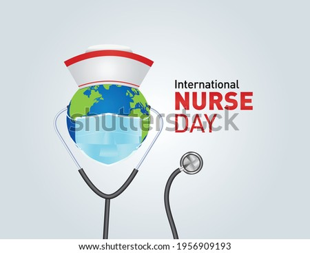 International nurse day. World nurse day concept vector illustration. Stethoscope on world globe with nurse hat. Thanks Doctor and Nurses For Saving Our Lives from COVID-19 or Coronavirus.