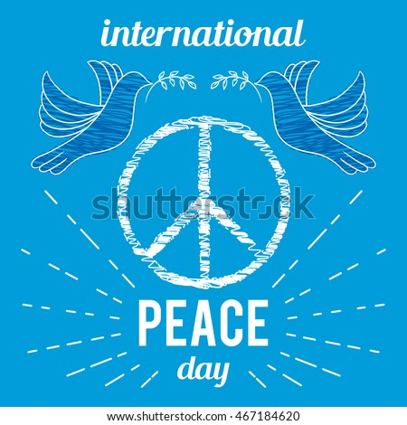 International Peace Day. Poster with peace symbol and dove.  Design concept for greeting card, print, poster. Vector illustration