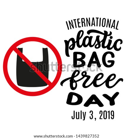 International plastic bag free day. July, 3th holiday. Vector hand drawn typography for posters, banners, ads, t shirts, cards
