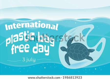 International plastic bag free day. Say no to plastic. Go green. Save nature. Save ocean. World ocean day. Sea turtle in plastic bag in ocean. Vector bunner