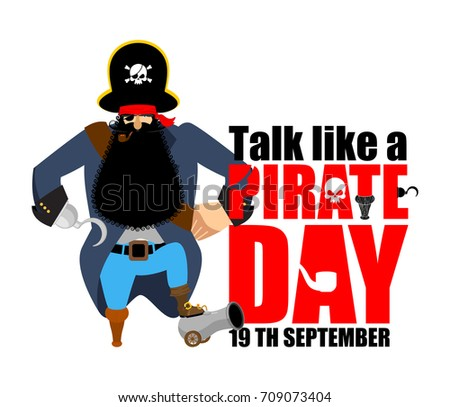 International Talk Like A Pirate Day. Pirate Hook and cannon. Eye patch and smoking pipe. filibuster cap. Bones and Skull. Head corsair black beard. buccaneer Wooden foot. Vector illustration