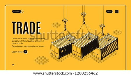 International trade company, goods and products shipping service isometric vector web banner, landing page. Cargo containers with China, USA and European Union flags hanging on crane hook illustration