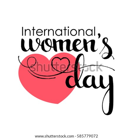 International Women's Day handwritten lettering. March 8. Modern vector hand drawn calligraphy with heart over white background for your poster, banner, postcard, invitation or greeting card design #585779072