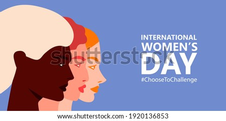 International women's day. 8th march. Horizontal poster with three female faces. Choose to Challenge campaign.  Vector illustration in flat style for greeting card, postcard, web, banner. Eps 10