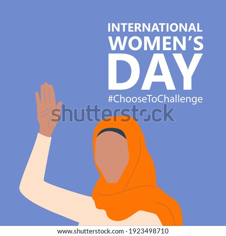 International women's day. 8th march. Poster with beautiful muslim woman with raised hand. #ChoosetoChallenge campaign.  Vector illustration in flat style for greeting card, postcard, web, banner.