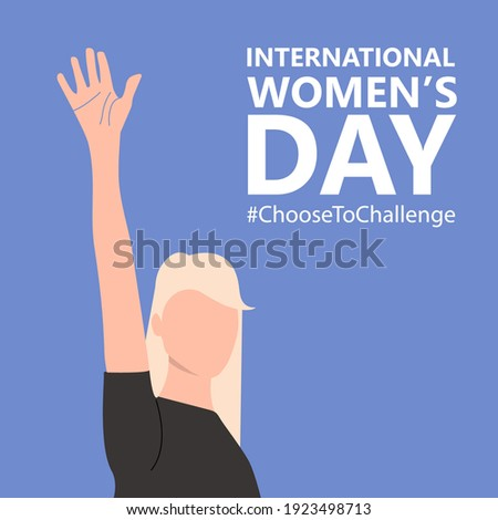 International women's day. 8th march. Poster with beautiful woman with raised hand. #ChoosetoChallenge campaign.  Vector illustration in flat style for greeting card, postcard, web, banner. Eps 10.