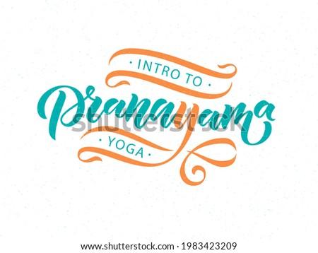 Intro to Pranayama Yoga Breathing Exercises. Nadi shodhana Pranayama technique. Calligraphy inscription. Vector illustration for logotype, pocter, magasine, banner, t-shirt, flyer Photo stock ©