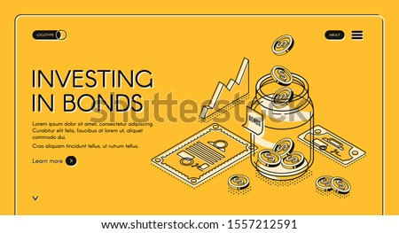Investing in bonds isometric landing page, dollar coins fall to jar with investment documents and charts around, invest fund increase money finance business 3d vector illustration, line art web banner