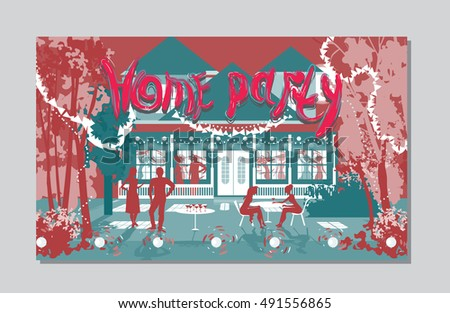 Invitation to a party at home with friends. Family holiday near the house party for family, friends and acquaintances. Dancing, fun, socializing, wine.