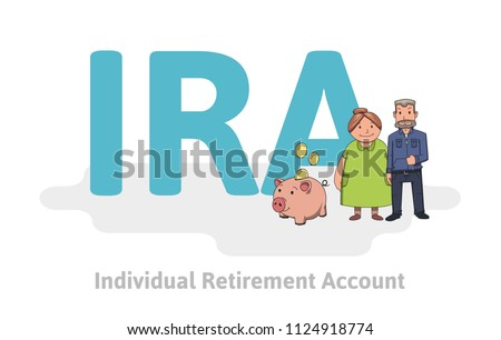 IRA, Individual Retirement Account. Elderly couple in front of acronym, with characters, letters and text. Colored flat vector illustration on white background.