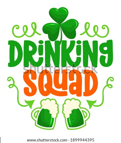 Irish Drinking Squad - funny St Patrick's Day inspirational lettering design for posters, flyers, t-shirts, cards, invitations, stickers, banners, gifts. Irish leprechaun shenanigans beer funny quote. Сток-фото ©